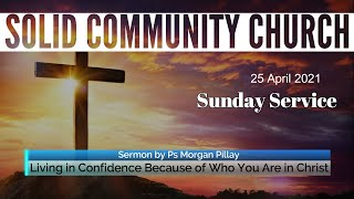 Sunday Service: Living in Confidence Because of Who You Are in Christ by Ps Morgan Pillay