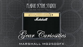 Gear Curosities: Marshall MG250DFX - Marshall's Most Hated Amp Series!