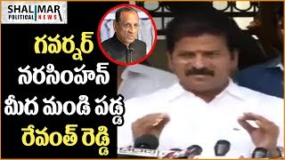 Revanth Reddy Comments On TS Governor Narasimhan || Shalimar Political News