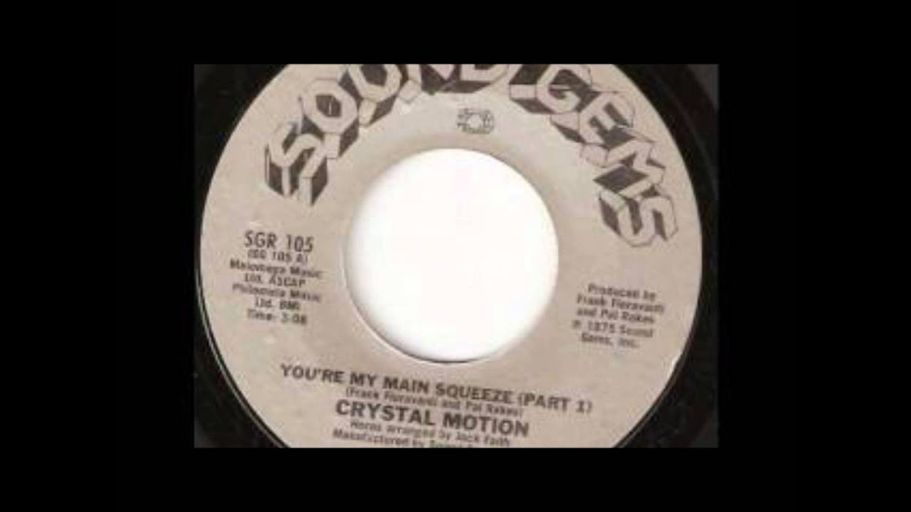 Crystal Motion - You' re My Main Squeeze