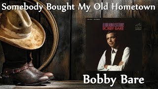 Watch Bobby Bare Somebody Bought My Old Hometown video