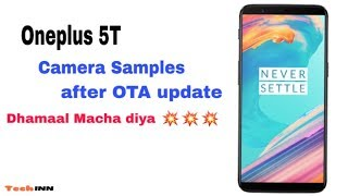 Oneplus 5T Camera Samples and Review 2018. Still a best buy in 2018 ???