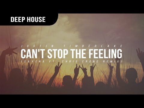 Justin Timberlake - Can't Stop The Feeling (Saxena ft. Chris Crone Remix)