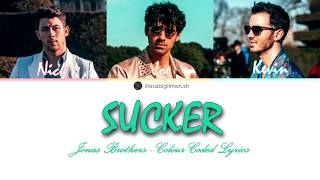Sucker - Jonas Brothers (Colour Coded Lyrics) | lifesabigtimerush