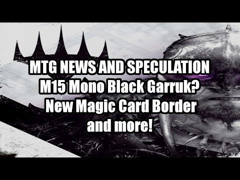 MTG News: M15 Core Set Garruk New Card Frame and an amazing...