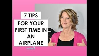 Seven Tips For Your First Time Flying in an Airplane (2018)