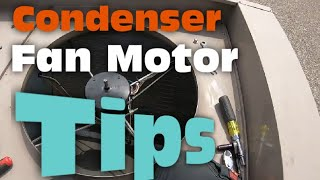 HVAC - Condenser Fan Motor Replacement Tips