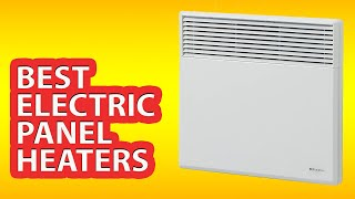 ✅ Best Electric Panel Heaters 2018