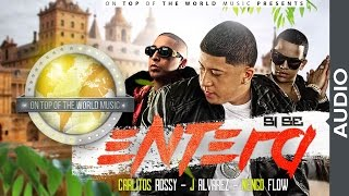 Si se entera - Carlitos Rossy Ft. J Alvarez y Nengo Flow [Audio]