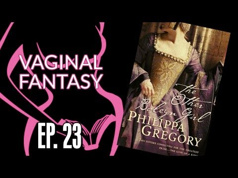 Vaginal Fantasy Book Club #23: The Other Boleyn Girl