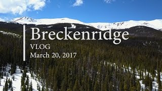 Breckenridge VLOG Spring Break
