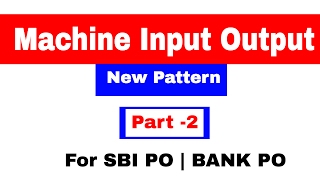 Machine Input Output Advance level Reasoning for Bank PO SBI PO IBPS PO In Hindi Part 2