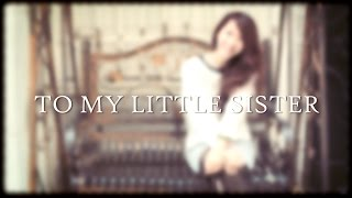 To my little sister-happy birthday