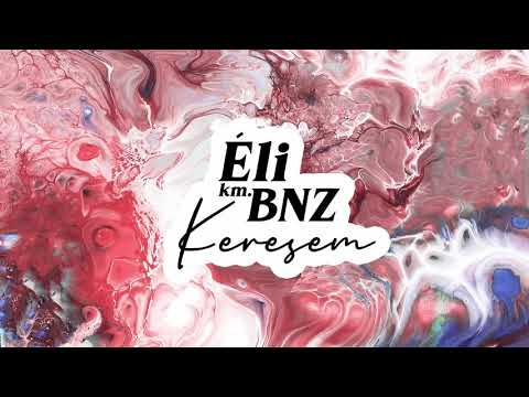 Éli ft. BNZ - Keresem (Official Audio)