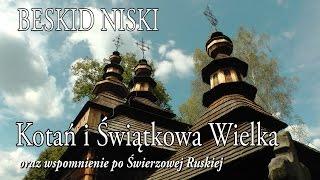 Beskid Niski » Kotań i Świątkowa oraz wspomnienie po Świerzowej
