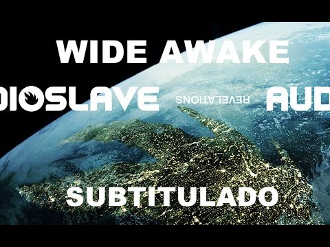 Audioslave - Wide Awake (Subtitulado + Lyrics)