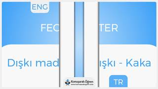 Fecal matter Nedir? Fecal matter İngilizce Türkçe Anlamı Ne Demek? Telaffuzu Nasıl Okunur?
