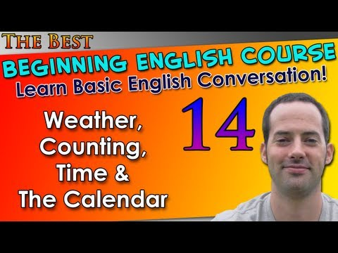 014 – Weather, Counting, Time & The Calendar – Beginning English Lesson – Basic English Grammar
