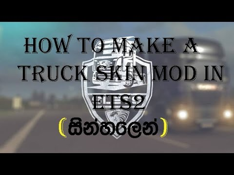 Tutorial How To Make A Truck Skin mod in ETS2