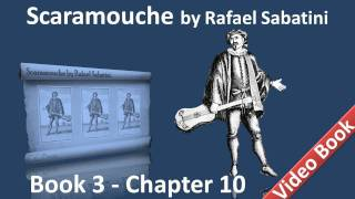 Book 3 - Chapter 10 - Scaramouche by Rafael Sabatini - The Returning Carriage