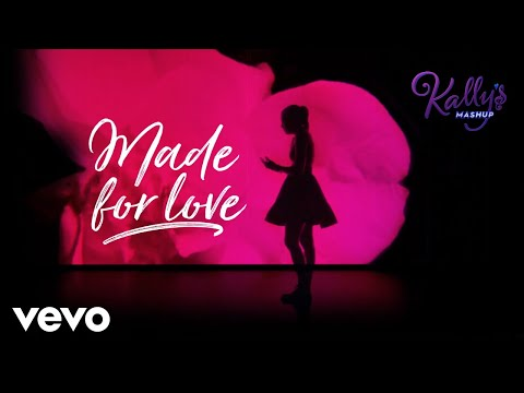 KALLY'S Mashup Cast - Made for Love (Audio) ft. Maia Reficco