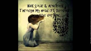 Haik Solar & Arni Rock ft. Dzovinar - Through My Head