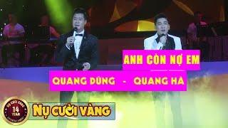 Anh Còn Nợ Em - Quang Dũng ft Quang Hà   Liveshow Lệ Quyên, Bằng Kiều, Quang Dũng, Quang Hà