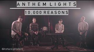 Download Lagu 10,000 Reasons  | Anthem Lights Gratis STAFABAND