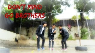 Dont Mind by Kent Jones   Jandall Go Choreography ft. GO Brothers (Jeff Go and Jude Pastor)