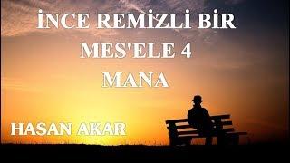 Hasan Akar - İnce Remizli Bir Mes'ele 4 - Mana (Hususidir)