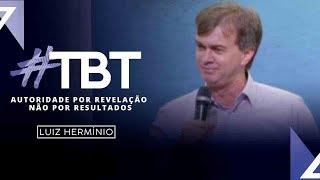 MEVAM OFICIAL - AUTORIDADE POR REVELAÇÃO NÃO POR RESULTADOS - #TBT - Luiz Hermínio