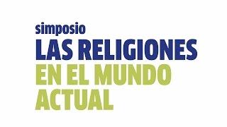 Simposio Las religiones en el mundo actual