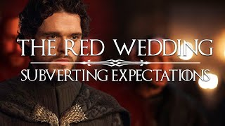 The Best of Thrones - The Red Wedding and How to Subvert Expectations