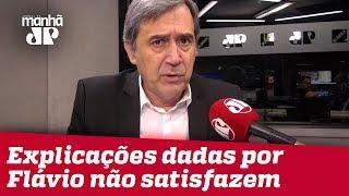 Explicações dadas por Flávio Bolsonaro até o momento não satisfazem   Marco Antonio Villa