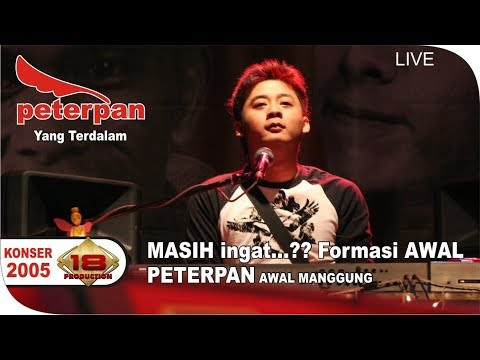 KERENN...!!! PETERPAN - YANG TERDALAM - Awal Pertama kali Manggung (LIVE KONSER SURABAYA 2005)