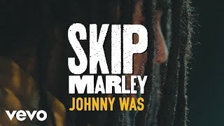 Skip Marley - Johnny Was (Acoustic)