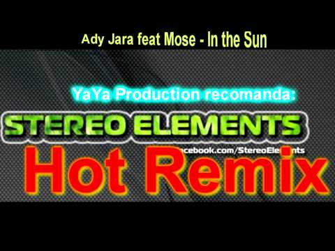 Sonerie telefon » Ady Jara feat Mose – In the Sun (StereoElements Remix 2012)