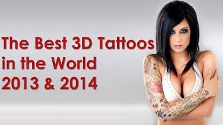 [HD] The Best 3D Tattoos in the World 2013 and 2014 watch now!