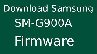 How To Download Samsung Galaxy S5 SM-G900A Stock Firmware (Flash File) For Update Android Device