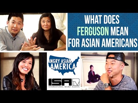 What Does Ferguson Mean for Asian Americans? - Angry Asian America Ep. 8