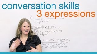 3 expressions to improve your conversation skills