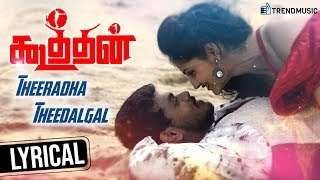 Koothan Tamil Movie | Theeradha Theedalgal Lyric Video