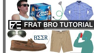 How to | Dress Like a Frat Bro