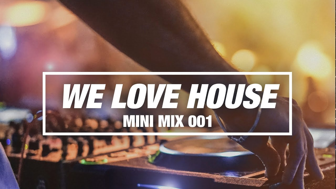 We Love House (Mini Mix 001) - Armada Music