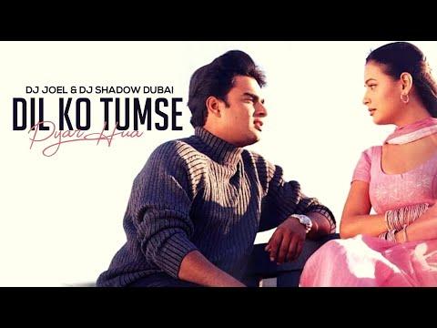 Dil Ko Tumse Pyar Hua -  DJ Joel & DJ Shadow Dubai Remix