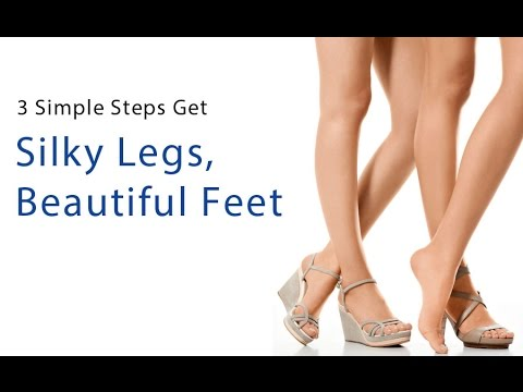 3 Simple Steps to get Silky Legs and Beautiful Feet Naturally