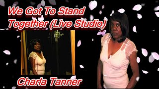 [Charla Tanner-We Got To Stand Together] Video