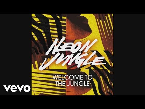 Neon Jungle - Welcome to the Jungle (Official Audio)