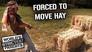 Moving Hay for Swearing  Worlds Strictest Parents