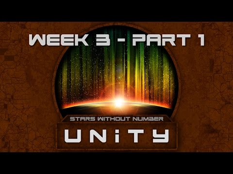 Entering the Base // Stars Without Number: UNITY [Week 3 - Part 1]